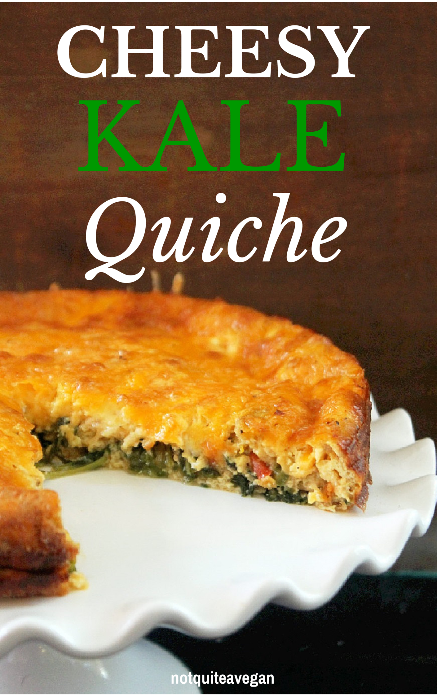 Cheesy Kale Quiche-Not Quite a Vegan